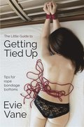 Little Guide to Getting Tied Up