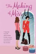 The Making of Miss M: A Desperate Housewife Ditches Tradition for Kinky Romance, Provocative Thrills-and Success on Her Own Terms