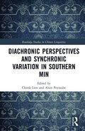 Diachronic Perspectives and Synchronic Variation in Southern Min