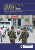 Spatiality of Violence in Post-war Cities