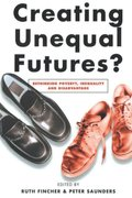 Creating Unequal Futures?
