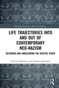 Life Trajectories Into and Out of Contemporary Neo-Nazism