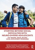 Storying Beyond Social Difficulties with Neuro-Diverse Adolescents
