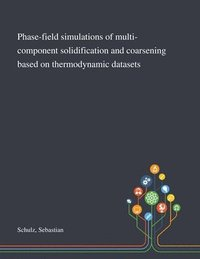 Phase-field Simulations of Multi-component Solidification and Coarsening Based on Thermodynamic Datasets