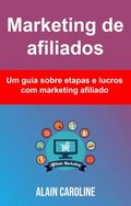 Marketing de afiliados: um guia sobre etapas e lucros com marketing afiliado