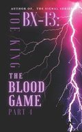 BX-13 The Blood Game: Part 4