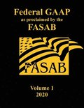 Federal GAAP as Proclaimed by the FASAB: Volume 1, 2020