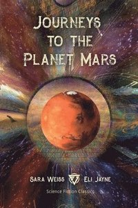 Journeys to the Planet Mars
