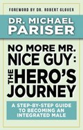 No More Mr. Nice Guy: The Hero's Journey