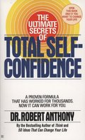 Ultimate Secrets of Total Self-Confidence