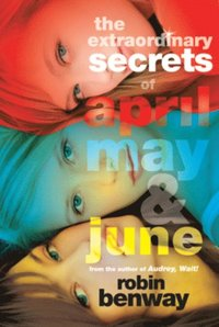 Extraordinary Secrets of April, May, & June