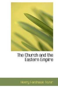 The Church and the Eastern Empire
