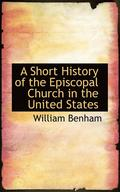 A Short History of the Episcopal Church in the United States