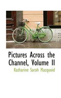 Pictures Across the Channel, Volume II