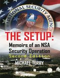 Setup: Memoirs of an NSA Security Operation Second Edition