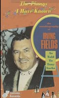 The Pianos I Have Known: The Autobiography Of Irving Fields