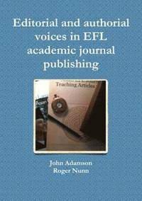 Editorial and Authorial Voices in EFL Academic Journal Publishing