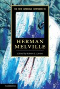The New Cambridge Companion to Herman Melville