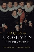 A Guide to Neo-Latin Literature