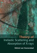 Theory of Inelastic Scattering and Absorption of X-rays