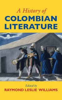 A History of Colombian Literature