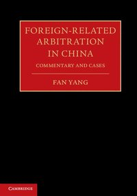 Foreign-Related Arbitration in China 2 Volume Hardback Set