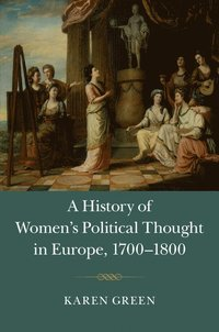 A History of Women's Political Thought in Europe, 1700-1800