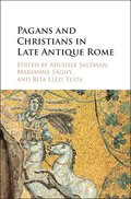Pagans and Christians in Late Antique Rome