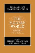 The Cambridge Economic History of the Modern World: Volume 2, 1870 to the Present