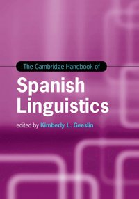 The Cambridge Handbook of Spanish Linguistics