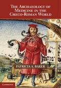 Archaeology of Medicine in the Greco-Roman World