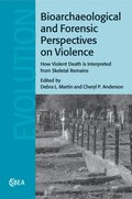 Bioarchaeological and Forensic Perspectives on Violence