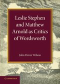 Leslie Stephen and Matthew Arnold as Critics of Wordsworth