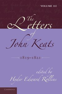 The Letters of John Keats: Volume 2, 1819-1821