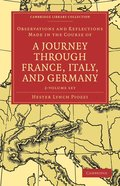 Observations and Reflections Made in the Course of a Journey through France, Italy, and Germany 2 Volume Set