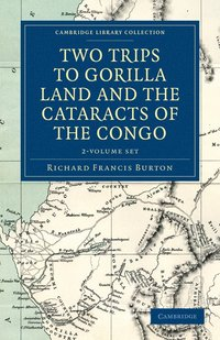 Two Trips to Gorilla Land and the Cataracts of the Congo 2 Volume Set