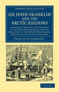 Sir John Franklin and the Arctic Regions