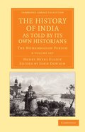 The History of India, as Told by its Own Historians 8 Volume Set