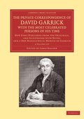 The Private Correspondence of David Garrick with the Most Celebrated Persons of his Time 2 Volume Set