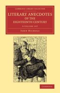 Literary Anecdotes of the Eighteenth Century 9 Volume Set
