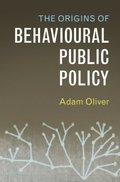 Origins of Behavioural Public Policy