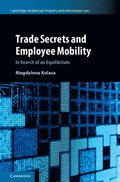 Trade Secrets and Employee Mobility  : Volume 44