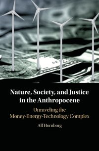 Nature, Society, and Justice in the Anthropocene