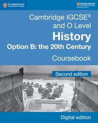Cambridge IGCSE(R) and O Level History Option B: the 20th Century Coursebook Digital Edition