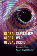 Global Capitalism, Global War, Global Crisis