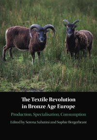 The Textile Revolution in Bronze Age Europe