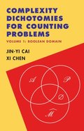 Complexity Dichotomies for Counting Problems: Volume 1, Boolean Domain