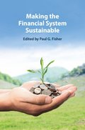 Making the Financial System Sustainable