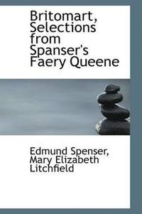 Britomart, Selections from Spanser's Faery Queene