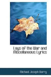 Lays of the War and Miscellaneous Lyrics